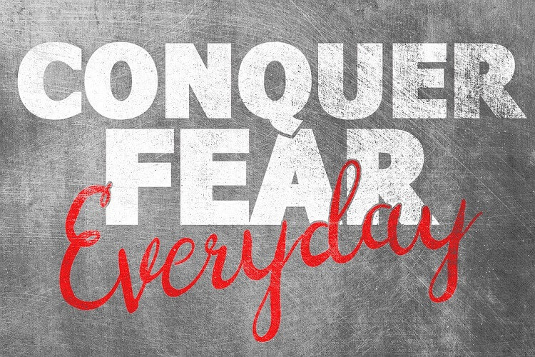 the words conquer fear everyday